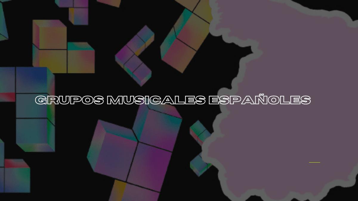 grupos musicales españoles